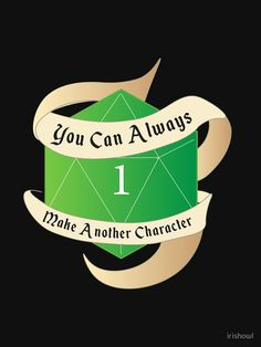 'You Can Always Make Another Character- Natural DnD Sticker' T-Shirt by irishowl Dnd Comics, Dice Bag, Dungeons And Dragons, Dancers, Tshirt Colors, Cool Shirts, Annie, Nerdy, Birthday Ideas