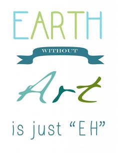 """Earth without Art is just """"EH"""" {free} printable via Crafting Connections (plus 4 ideas to celebrate nature, all year long!) Includes volunteering, growing, creating, and playing."""
