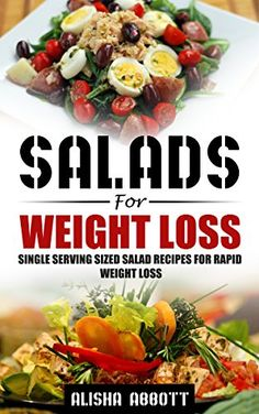 Salad For Weight Loss: Single Serving Sized Salad Recipes... https://www.amazon.com/dp/B015ERZ0B2/ref=cm_sw_r_pi_dp_encAxbHWF3JC0