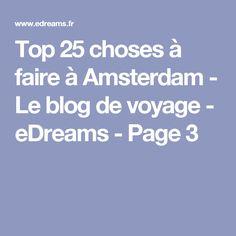 Top 25 choses à faire à Amsterdam - Le blog de voyage - eDreams - Page 3