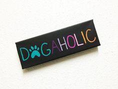 canvas quotes, dog quotes - DOGAHOLIC - dog sayings, dog decor