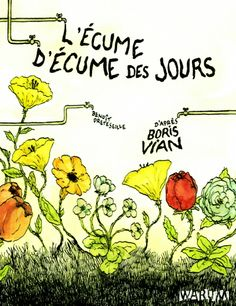 Todo lo escrito por Boris Vian. Mi preferido: La espuma de los días.