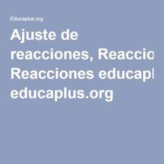 ajuste de reacciones reacciones educaplusorg - Tabla Periodica Dinamica Educaplus