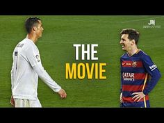 Cristiano Ronaldo vs Lionel Messi 2016 The Movie ●HD● - YouTube