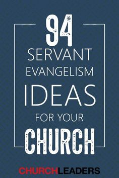 94 Servant Evangelism Ideas for Your Church Church Ministry, Youth Ministry, Ministry Ideas, Health Ministry, Worship Leader, Worship Service, Ministry Leadership, Leadership Quotes, Church Outreach