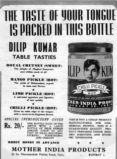 Dilip Kumar…as a pickle   26 Bizarre Old Indian Print Ads And Photos That Will Make You Wonder What They Were Thinking