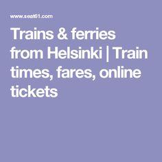 Trains & ferries from Helsinki | Train times, fares, online tickets