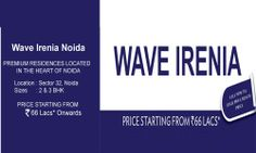 Wave Irenia is  a new range of stylish homes at Sector 32 Noida  by Wave city center . Wave Irenia Noida is a dream homes with ultimate happiness. for more details call us at +91-9999-999-237 or visit us at http://www.waveirenia.com