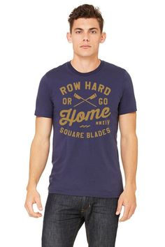 Row Hard Or Go Home T-shirt - Square Blades Clothing  - 1