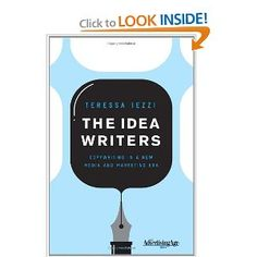 The Idea Writers: Copywriting in a New Media and Marketing Era (Advertising Age)