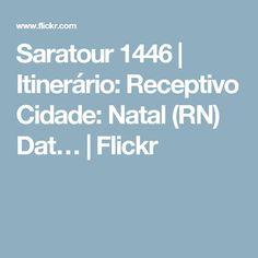 Saratour 1446   Itinerário: Receptivo Cidade: Natal (RN) Dat…   Flickr