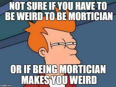 MorticianS Memes  Mortuary Humor    Memes Hilarious