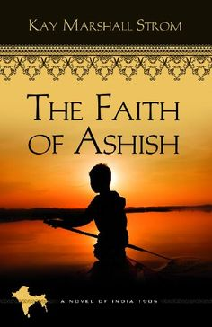 Free Book - The Faith of Ashish, the first title in the Blessings in India series by Kay Marshall Strom, is a repeat freebie in the Kindle store and from Barnes & Noble and ChristianBook, courtesy of Christian publisher Abingdon Press.