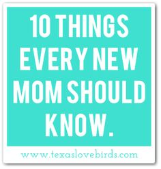 10 Things Every New Mom Should Know — Carly Skinner