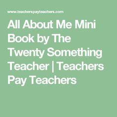 All About Me Mini Book by The Twenty Something Teacher | Teachers Pay Teachers