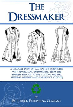 Design Your Own Clothes with THE DRESSMAKER A Complete Book on all matters Sewing and Dressmaking 140 Pages Printable Instant Download Design Your Own Clothes, Flat Felled Seam, Feather Stitch, Rare Words, Running Stitch, Learn To Sew, Chain Stitch, Dressmaking, The Book
