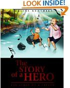 Free Kindle Books - Children's Fiction - CHILDREN FICTION - FREE - The Story of a Hero, The Story of a Father