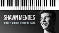 Shawn Mendes   There's Nothing Holdin' Me Back   Piano Cover
