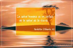 La salud humana es un reflejo de la salud de la tierra-Heráclito #DerechodelaSalud #frase #salud #frasesfamosas
