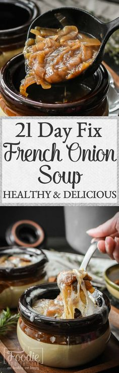 This healthy 21 Day Fix French Onion soup is rich, silky and basically the best thing onions have ever turned into. Ever. A delicious soup that's an impressive company dinner or a special family meal. #dinner #kidfriendly #lunch #21dayfix #healthy #mealplanning #mealprep