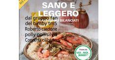 COLLECTION SANO E LEGGERO PIATTI BILANCIATI.pdf Cooking Chef, Light Recipes, Potato Salad, Meal Prep, Sweet Home, Food And Drink, Pasta, Beef, Meals