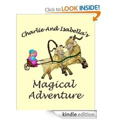 Charlie And Isabella's Magical Adventure Kindle Edition