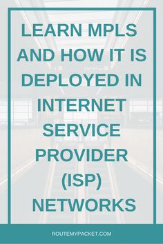 MPLS and its deployment in Internet Service Provider (ISP) Networks - Route My Packet Frame Relay, Juniper Networks, Operating System, Paths, Commercial, Label, Internet, Training, Electronics