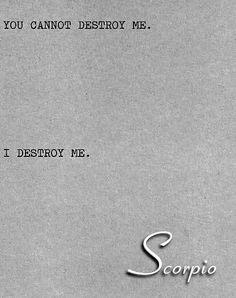 Scorpio girls can be so self destructive ...