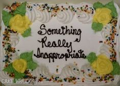 Cake Wrecks - something really inappropriate Funny Birthday Cakes, Funny Cake, Happy Birthday, Bad Cakes, Cute Cakes, Crazy Cakes, Take The Cake, Love Cake, Cakes Gone Wrong