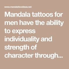 Mandala tattoos for men have the ability to express individuality and strength of character through geometrical balance and intricacy. Check these examples.