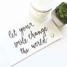 Let Your Smile Change the World | Motivational Quotes | Inspirational Quotes | Typography | Hand Lettering | Hand Lettered Quotes | Calligraphy Quotes | Typography Quotes