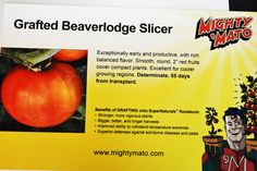 We will carry Mighty 'Mato Beaverlodge Slicers!