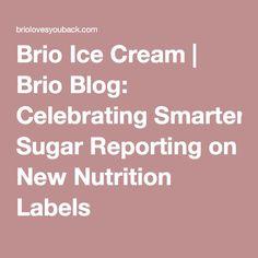 Brio Blog: CelebratingSmarter Sugar Reporting on New Nutrition Labels
