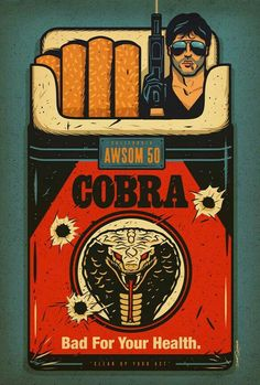 """Cobra - Movie Poster Sylvester Stallone --- Dave Quiggle """"Bad For Your Health"""" Print Alternative Movie Posters, Movie Poster Art, Taxi Driver, Rocky Balboa, Cool Posters, Illustrations And Posters, Pinup, Comic Art, Artwork"""