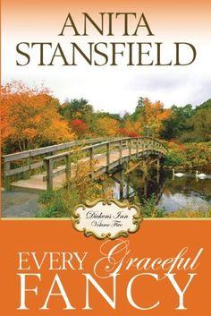 Dickens Inn: Every Graceful Fancy by Anita Stansfield, http://www.amazon.com/dp/1608611213/ref=cm_sw_r_pi_dp_SSa1pb1431Q16