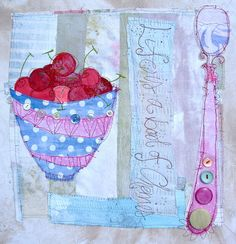 A Spoonful of Cherries by priscilla jones Free Motion Embroidery, Free Motion Quilting, Machine Embroidery, Sewing Art, Sewing Crafts, Sewing Projects, Types Of Textiles, Raw Edge Applique, Fabric Journals
