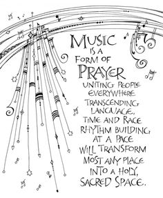 Music Is A Form of Prayer