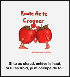 Envie de te croquer  Trouvez encore plus de citations et de dictons sur: http://www.atmosphere-citation.com/amour/envie-de-te-croquer.html?