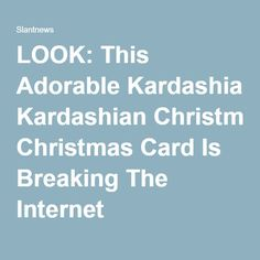 LOOK: This Adorable Kardashian Christmas Card Is Breaking The Internet