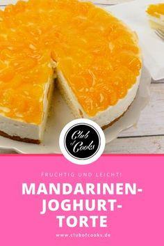 Mandarinen-Joghurt-Torte - ein leichtes, fruchtiges Rezept für alle, die Fruchttorten toll finden!