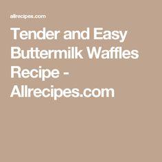 Tender and Easy Buttermilk Waffles Recipe - Allrecipes.com