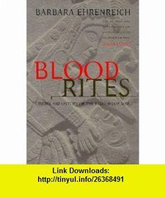 Blood Rites Origins and History of the Pas (9781853818066) Barbara Ehrenreich , ISBN-10: 1853818062  , ISBN-13: 978-1853818066 ,  , tutorials , pdf , ebook , torrent , downloads , rapidshare , filesonic , hotfile , megaupload , fileserve