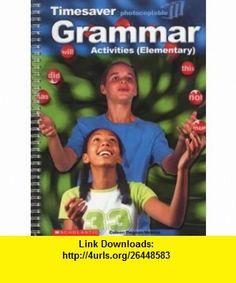 Grammar Activities (Timesaver) (9781900702553) Coleen Degnan-Veness , ISBN-10: 190070255X  , ISBN-13: 978-1900702553 ,  , tutorials , pdf , ebook , torrent , downloads , rapidshare , filesonic , hotfile , megaupload , fileserve