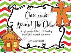 Christmas Around the Globe: A Powerpoint Presentation from The Caffeinated Classroom on TeachersNotebook.com (42 pages)  - This ppt presentation is great for teaching Christmas traditions around the world.