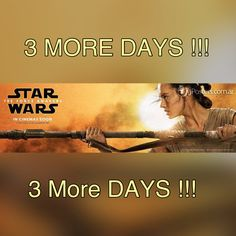 3 More Days !!! Star Wars : The Force Awakens
