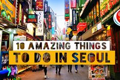 The Ultimate Guide: 10 Amazing Things To Do In Seoul, South Korea © Sabrina Iovino | JustOneWayTicket.com