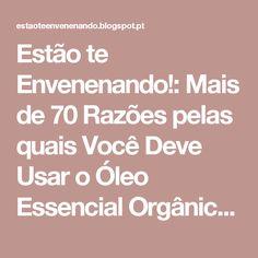 Estão te Envenenando!: Mais de 70 Razões pelas quais Você Deve Usar o Óleo Essencial Orgânico de Melaleuca (Tea Tree)
