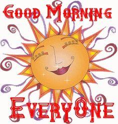 good morning everyone sunshine