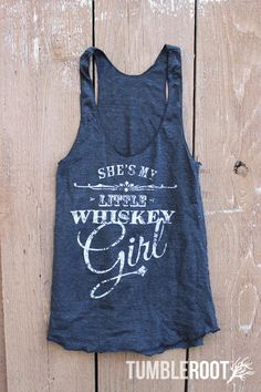 "She's My Little Whiskey Girl - Women's Racer Back Tank top - ""Tri-Black"" and white ink - Toby Keith. $27.00, via Etsy."