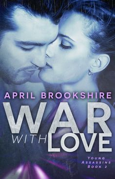 War With Love (Young Assassins #2)  by April Brookshire  - New Adult Romantic Suspense